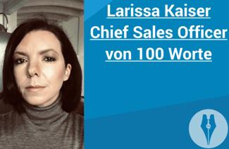 100-worte-larissa-kaiser-chief-sales-officer
